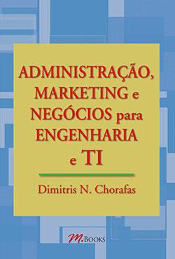 Resenha do livro ADMINISTRAÇÃO, MARKETING e NEGÓCIOS para ENGENHARIA e TI