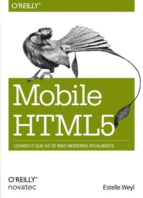 Visão geral do livro Mobile HTML5 - Estelle Weyl